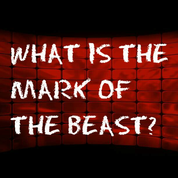 What Is The Mark Of The Beast – The Truth Has Been Revealed