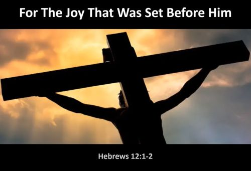 For The Joy That Was Set Before Him
