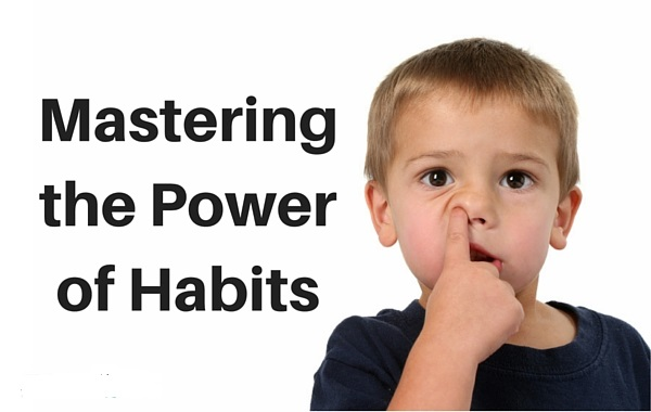 mastering the power of habits