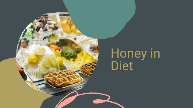 Honey in Diet and the advantages