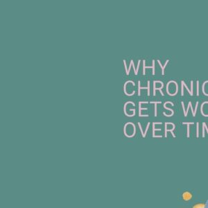 Why chronic pain gets worse over time