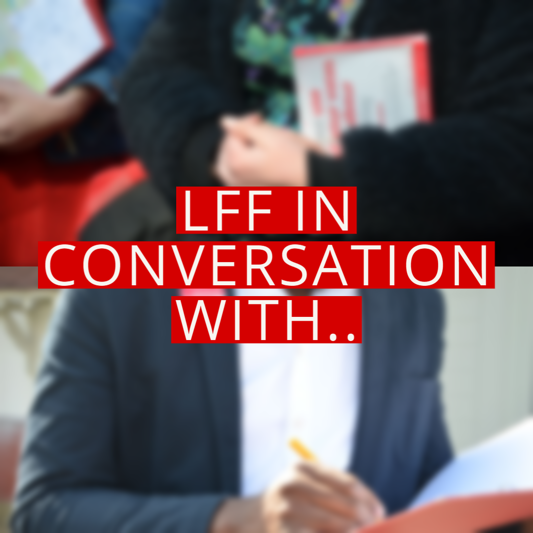 Blurred image of 2 Labour Campaigners with the text LFF in Conversation with...
