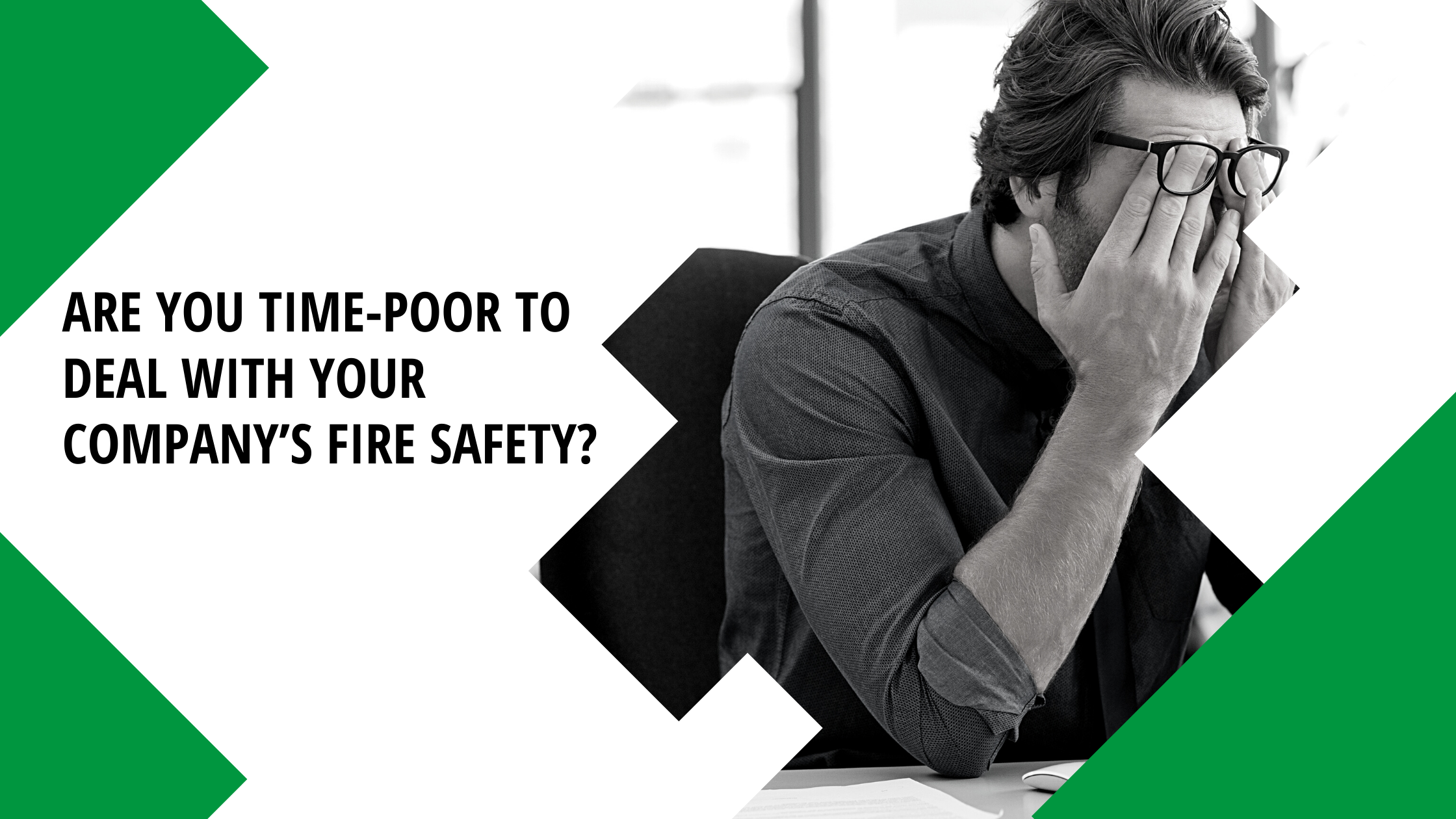 Are You Time-Poor to Deal with Your Company's Fire Safety?