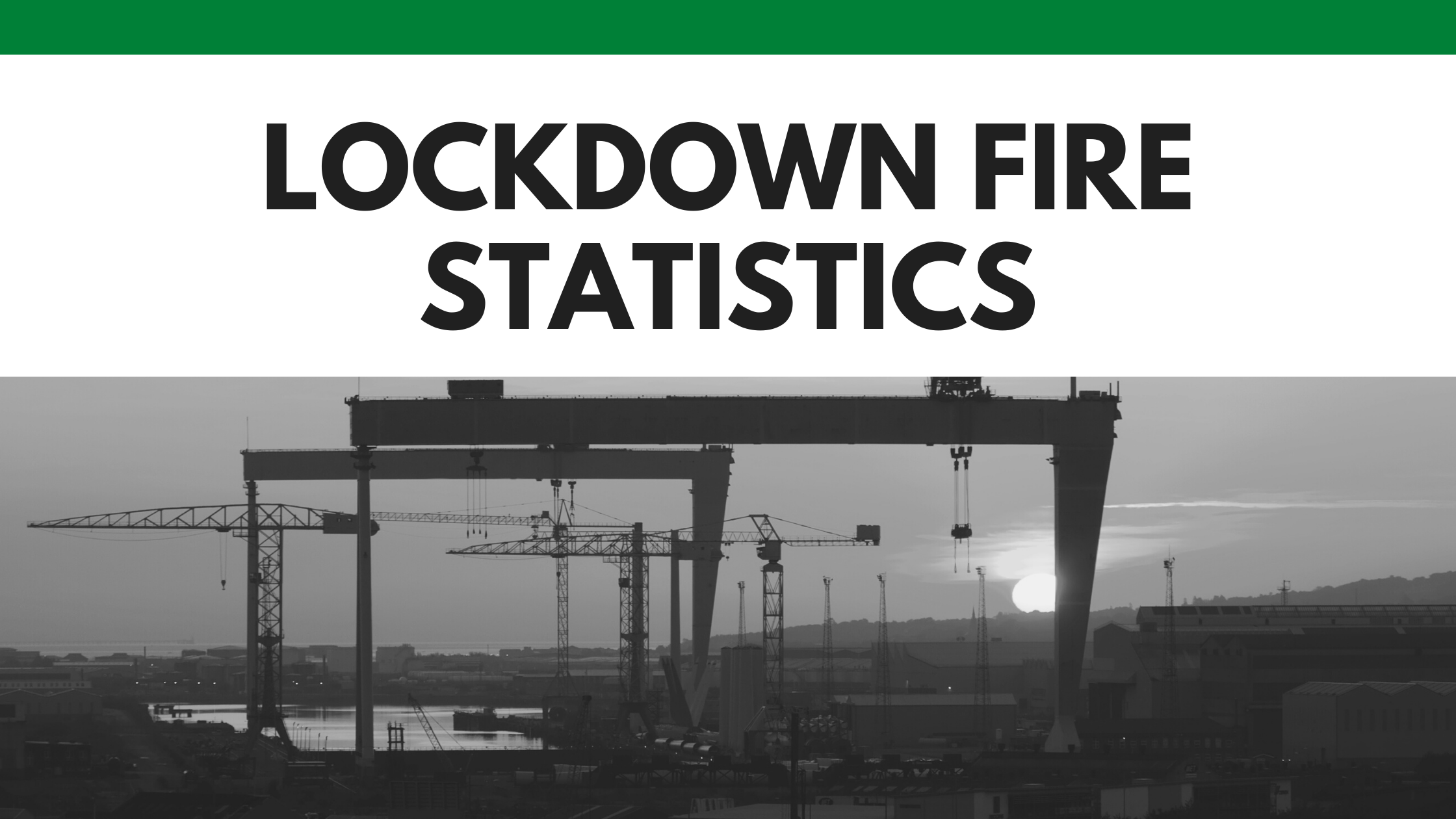 Lockdown Fire Statistics