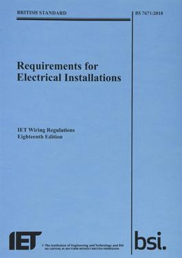 IET Regulations Eighteen Edition BS 7671 2018 Electrical Regulations