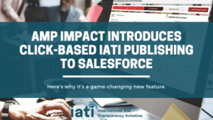 Amp Impact Introduces Click-based IATI Publishing to Salesforce
