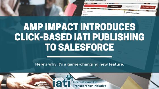 Amp Impact Introduces Click-based IATI Publishing to Salesforce