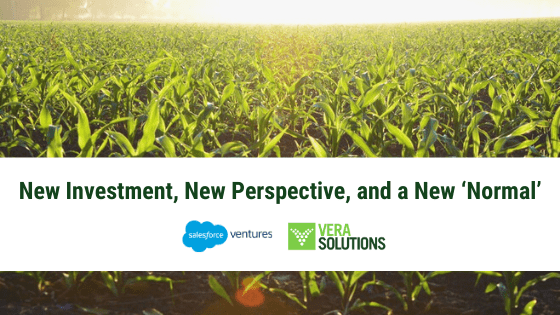 New Investment, New Perspective, and a New 'Normal'   Vera Solutions