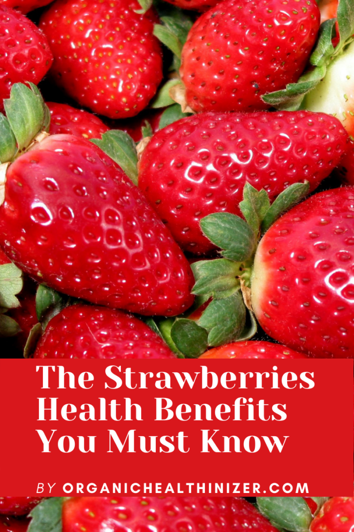 The Strawberries Health Benefits You Must Know
