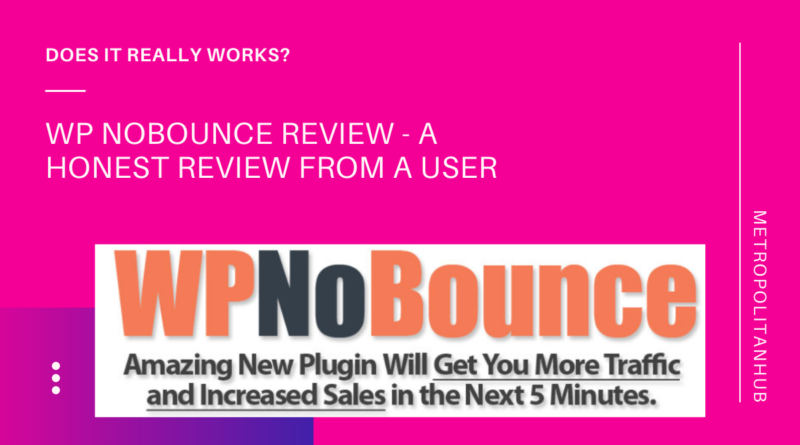 WP NoBounce Review - A Honest Review from a User