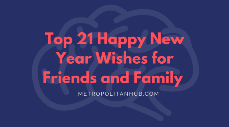 Top 21 Happy New Year Wishes for Friends and Family