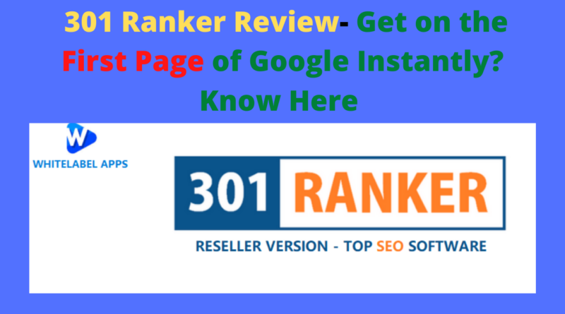 301 Ranker Review- Get on the First Page of Google Instantly_ Know Here