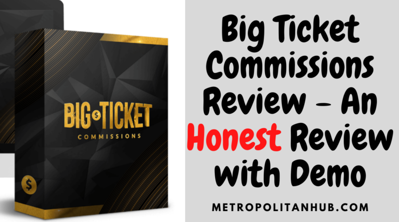 Big Ticket Commissions Review - An Honest Review with Demo