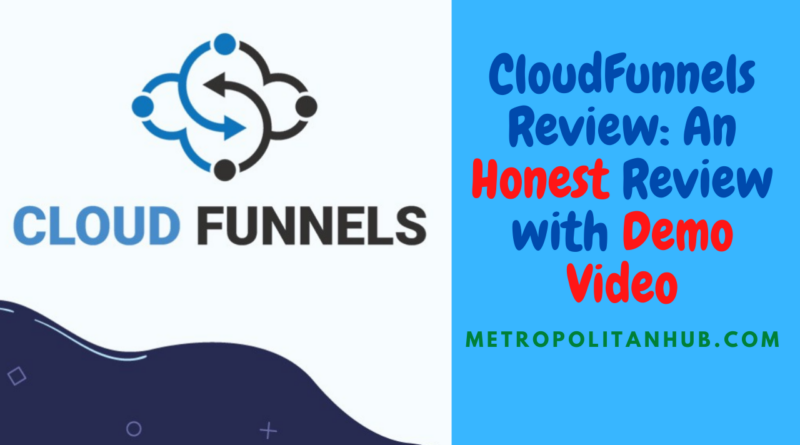 CloudFunnels Review - An Honest Review with Demo Video