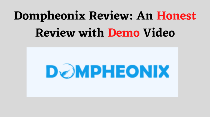 Dompheonix Review_ An Honest Review with Demo Video