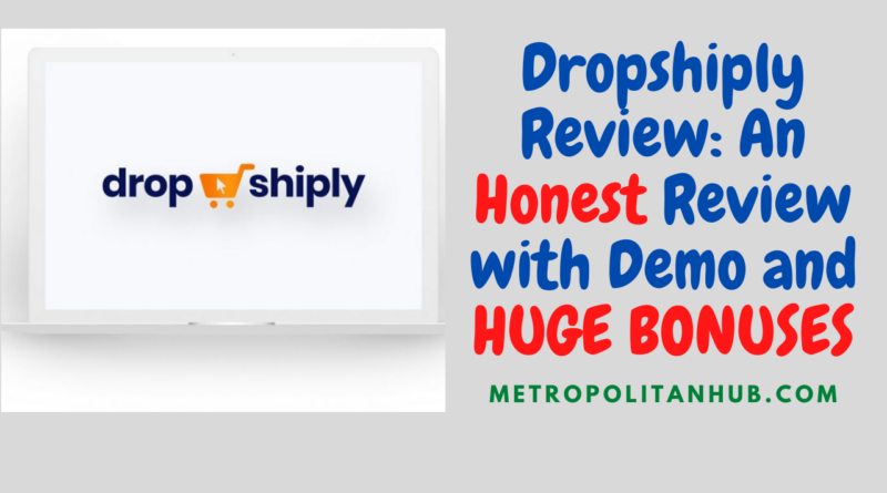 Dropshiply Review - An Honest Review with Demo and HUGE BONUSES