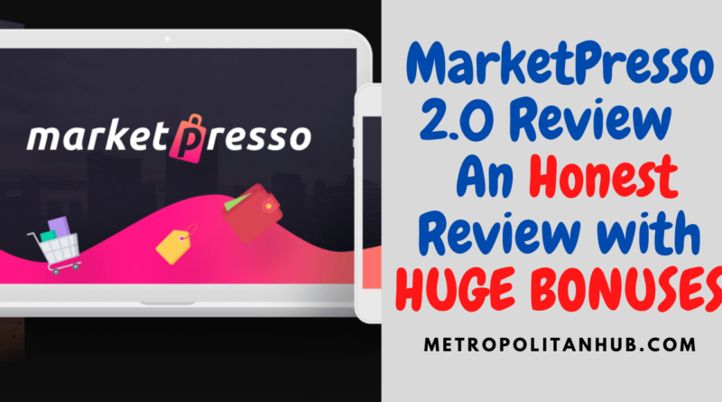 MarketPresso 2.0 Review An Honest Review with HUGE BONUSES (1)