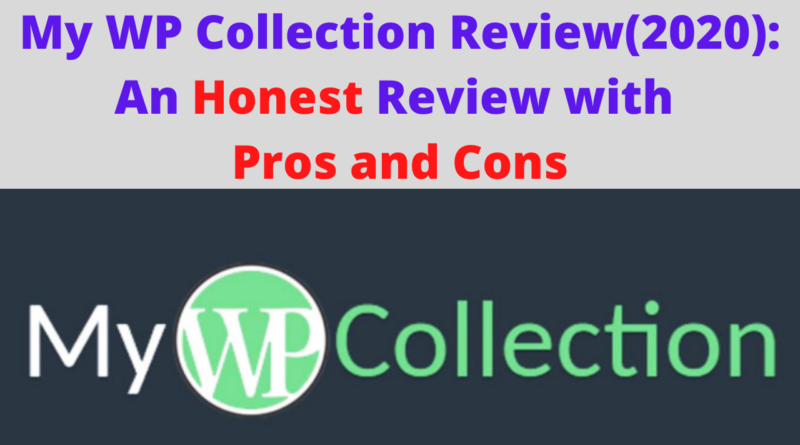 My WP Collection Review(2020)_ An Honest Review with Pros and Cons