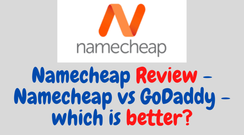 Namecheap Review - Namecheap vs GoDaddy - which is better_