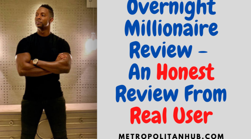 Overnight Millionaire Review - An Honest Review From Real User