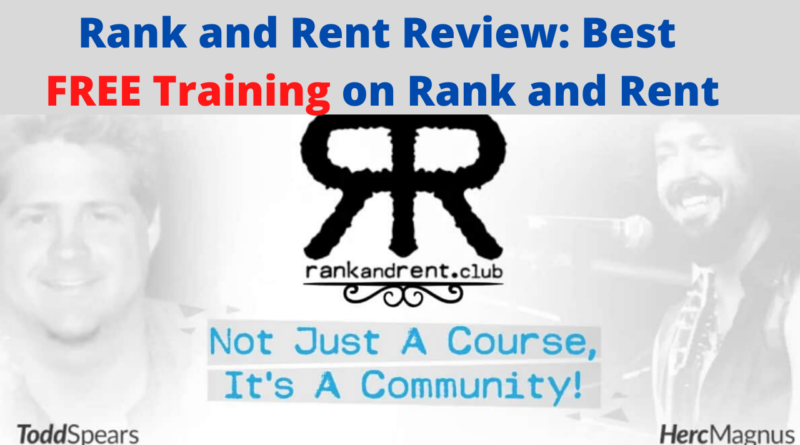 Rank and Rent Review - Best FREE Training on Rank and Rent