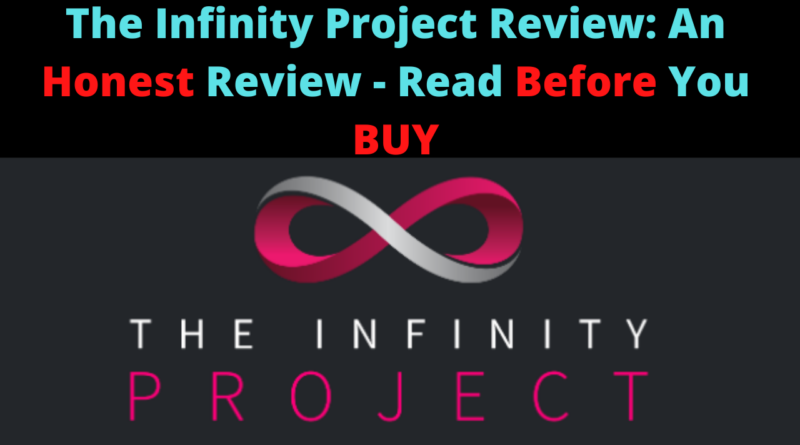 The Infinity Project Review_ An Honest Review - Read Before You BUY
