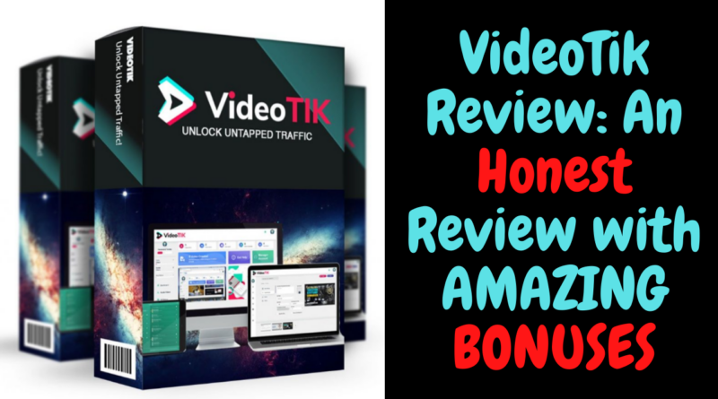 VideoTik Review - An Honest Review with AMAZING BONUSES