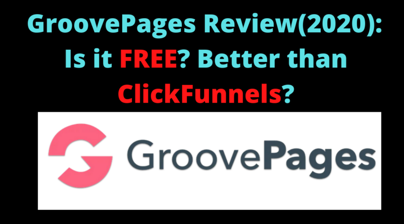 GroovePages Review(2020)_ Is it FREE_ Better than ClickFunnels_