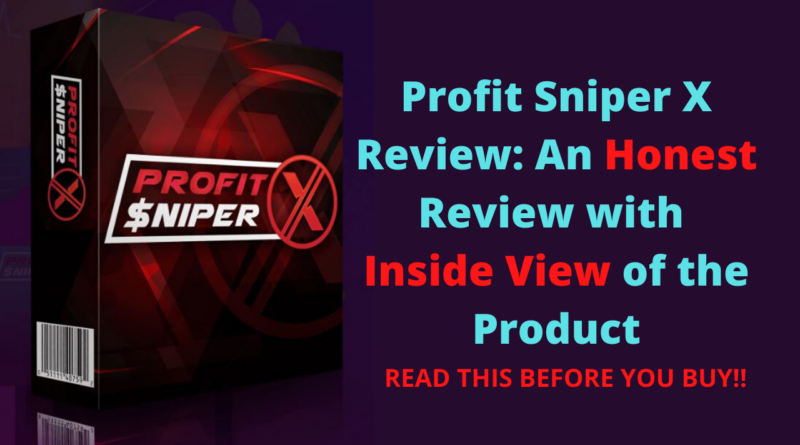 Profit Sniper X Review - An Honest Review with Inside View of the Product