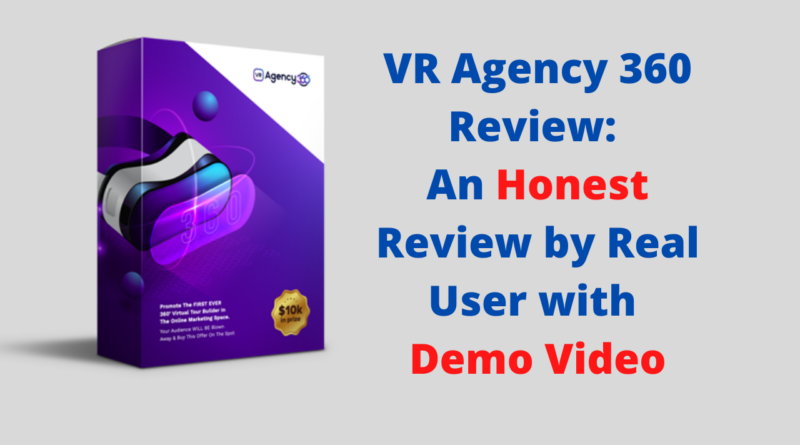 VR Agency 360 Review_ An Honest Review by Real User with Demo Video