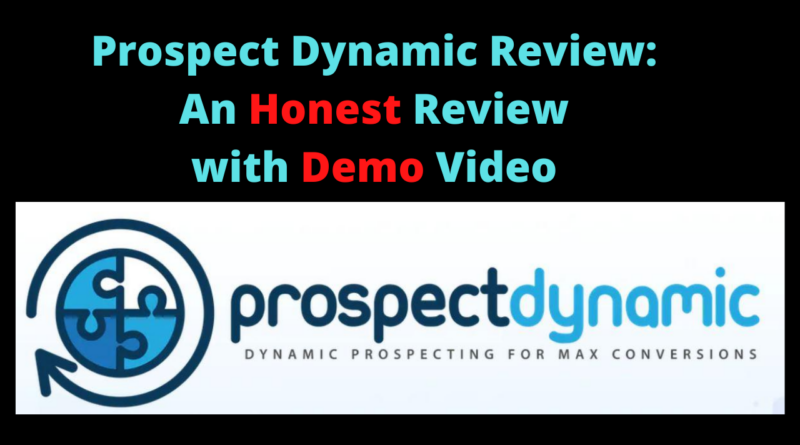 Prospect Dynamic Review_ An Honest Review with Demo Video heading