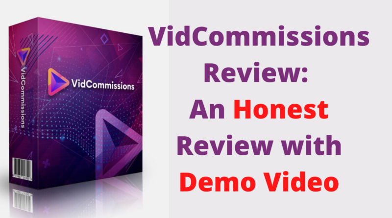 VidCommissions Review- An Honest Review with Demo Video