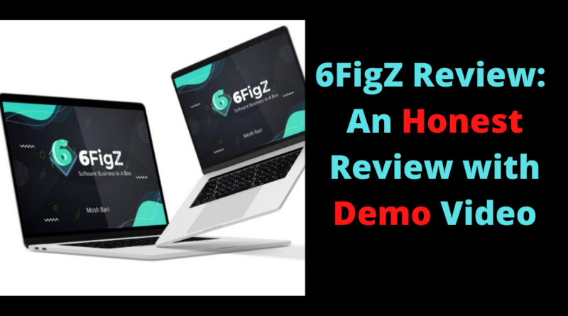 6FigZ Review - An Honest Review with Demo Video