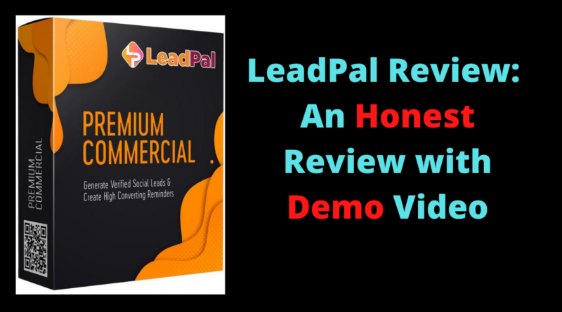 LeadPal Review - An Honest Review with Demo Video