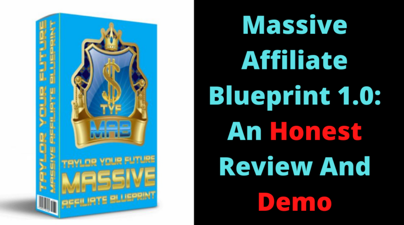 Massive Affiliate Blueprint 1.0 Review and Demo