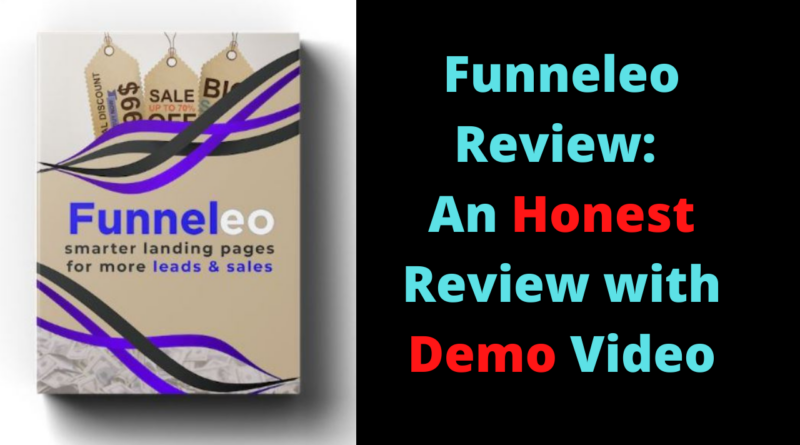 Funneleo Review - An Honest Review with Demo Video