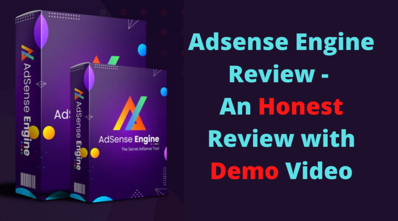 Adsense Engine Review - An Honest Review with Demo Video