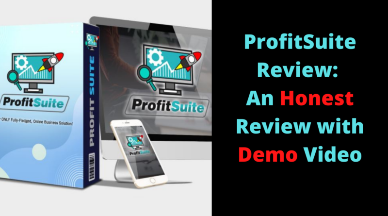 ProfitSuite Review_ An Honest Review with Demo Video