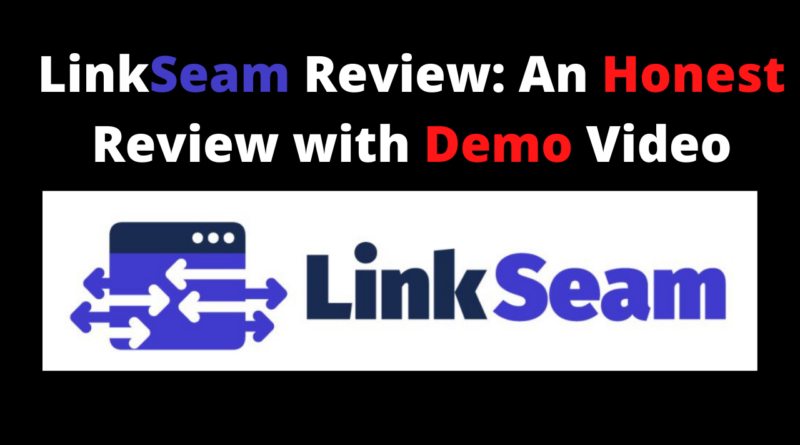 LinkSeam Review_ An Honest Review with Demo Video
