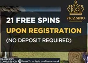 Get Bonus Spins Just By Registering from 21 Casino
