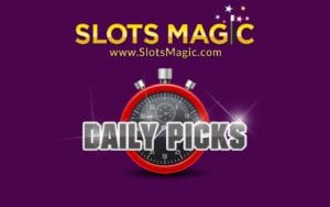 Daily Picks Up For Grabs as Slots Magic