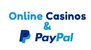 Online Casino UK with PayPal Deposit Options