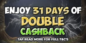 31 Days Of Double Cashback