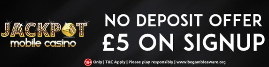 No Deposit Offer at Jackpot Mobile Casino