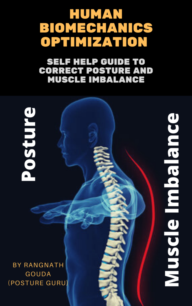 Human Biomechanics Optimization Self help guide to correct posture and muscle imbalance