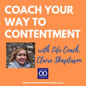 Coach your way to contentment