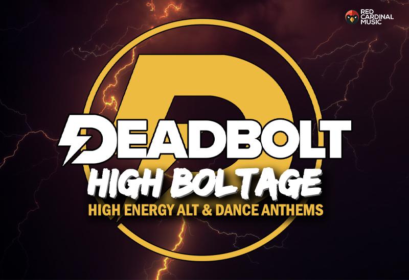 Deadbolt High Boltage Playlist - Red Cardinal Music - Alternative Dance