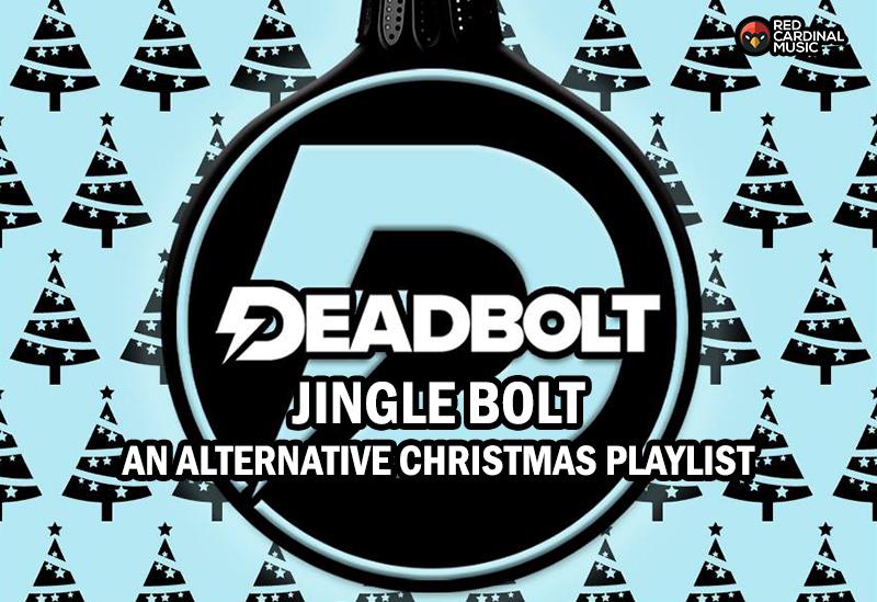 Deadbolt Jingle Bolt Alternative Christmas Playlist - Red Cardinal Music