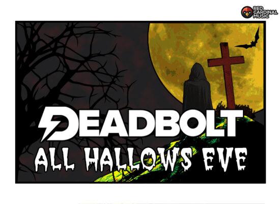 Deadbolt Manchester - All Hallows Eve - Oct 21 - Red Cardinal Music