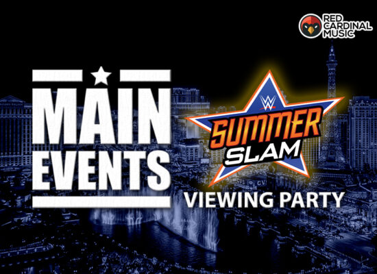Main Events - Summerslam Party 2021 - Red Cardinal Music
